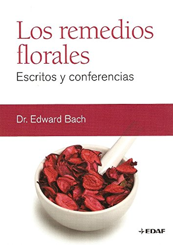 Los remedios florales. Escritos y conferencias