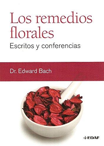 Los remedios florales. Escritos y conferencias